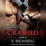 Crashed, K. Bromberg