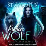 Broken Wolf, Stacy Claflin