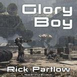 Glory Boy, Rick Partlow