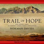 Trail of Hope The Anders Army, An Odyssey Across Three Continents, Norman Davies