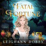 Fatal Fortune Blackmoore Sisters Cozy Mysteries Book 8, Leighann Dobbs