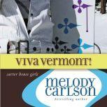 Viva Vermont!, Melody Carlson