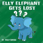 Elly Elephant Gets Lost, Kelly Curtiss