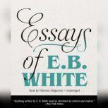 Essays of E. B. White, E. B. White