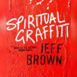 Spiritual Graffiti, Jeff Brown