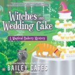 Witches and Wedding Cake, Bailey Cates