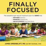 Finally Focused The Breakthrough Natural Treatment Plan for ADHD That Restores Attention, Minimizes Hyperactivity, and Helps Eliminate Drug Side Effects, CHC Gottlieb
