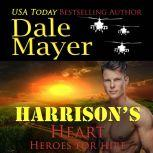 Harrison's Heart Book 7: Heroes For Hire, Dale Mayer