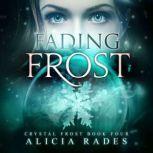 Fading Frost, Alicia Rades