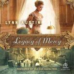 Legacy of Mercy, Lynn Austin