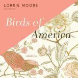 Birds of America Stories, Lorrie Moore