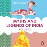 Myths and Legends of India Vol. 2, William Radice