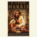 Any Way the Wind Blows A Novel, E. Lynn Harris