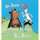 Gertrude McFuzz and The Big Brag, Dr. Seuss