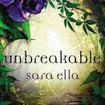 Unbreakable, Sara Ella