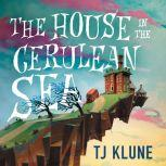 The House in the Cerulean Sea, TJ Klune