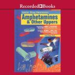 Amphetamines and Other Uppers, Linda Bayer