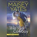 Wild Ride Cowboy (Copper Ridge), Maisey Yates