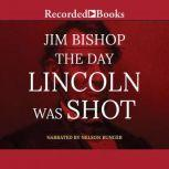 The Day Lincoln Was Shot, Jim Bishop