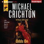 Odds On, Michael Crichton
