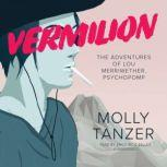 Vermilion The Adventures of Lou Merriwether, Psychopomp, Molly Tanzer