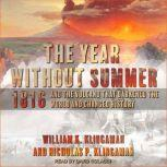 The Year Without Summer 1816 and the Volcano That Darkened the World and Changed History, Nicholas P. Klingaman