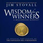 Wisdom for Winners:A Millionaire Mindset, Jim Stovall
