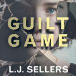 Guilt Game, L.J. Sellers