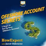 Offshore Account Secrets 7 Steps to Set Up Your Offshore Account, HowExpert
