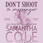 Don't Shoot the Messenger, Samantha A. Cole