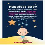 Happiest Baby The New Guide To Help Your Child Sleep Well At Night. Poems and interactive Support to Calm ..., HEATHER CRAMP