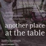 Another Place at the Table , Kathy Harrison