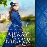 A New Life, Merry Farmer