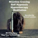 Nicotine Craving Self Hypnosis Hypnotherapy Meditation, Key Guy Technology