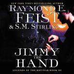 Jimmy the Hand Legends of the Riftwar, Book III, Raymond E. Feist