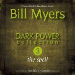 Dark Power Collection: The Spell, Bill Myers