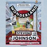 Wonderland How Play Made the Modern World, Steven Johnson