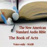 The Book of Acts The Voice Only New American Standard Bible (NASB), Unknown