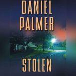 Stolen, Daniel Palmer