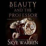 Beauty and the Professor, Skye Warren