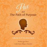 Pax and the Path of Purpose Volume 5 of Do Unto Earth, Penelope Jean Hayes