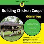Building Chicken Coops For Dummies, Todd Brock
