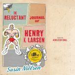 The Reluctant Journal of Henry K. Larsen, Susin Nielsen