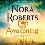 The Awakening The Dragon Heart Legacy, Book 1, Nora Roberts