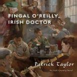 Fingal O'Reilly, Irish Doctor An Irish Country Novel, Patrick Taylor