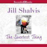 The Sweetest Thing, Jill Shalvis