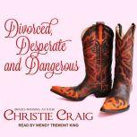 Divorced, Desperate and Dangerous, Christie Craig
