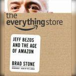 The Everything Store Jeff Bezos and the Age of Amazon, Brad Stone