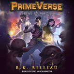 Trial by Magic, R.K. Billiau