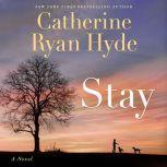 Stay, Catherine Ryan Hyde